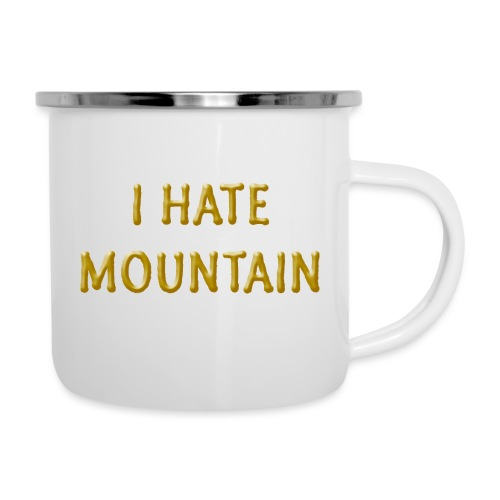hate mountain - Emaille-Tasse