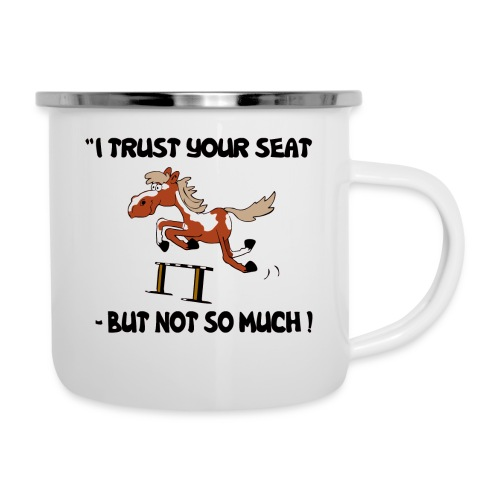 I trust your but not soo much - Emaille-Tasse