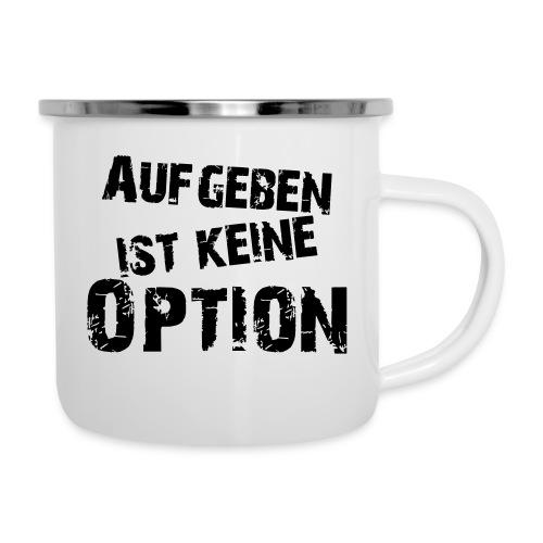 Aufgeben ist keine Option - Emaille-Tasse