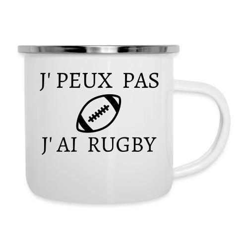 J'peux pas J'ai rugby - Tasse émaillée
