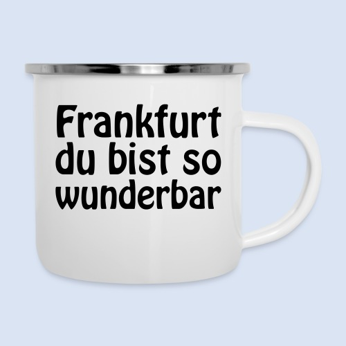 FRANKFURT Du bist so - Emaille-Tasse