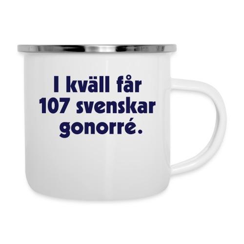 I kväll får 107 svenskar gonorré - Emaljmugg