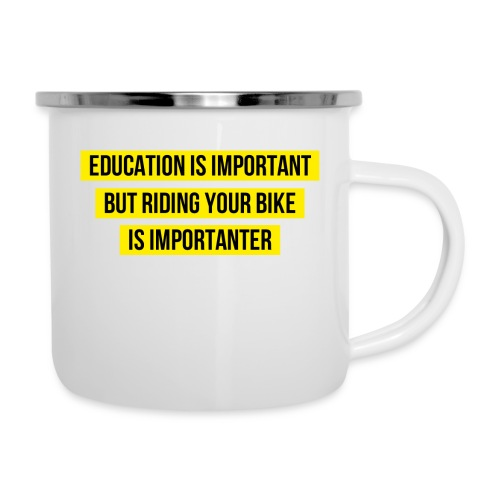 RIDING YOUR BIKE IS IMPORTANTER - Emaille-Tasse