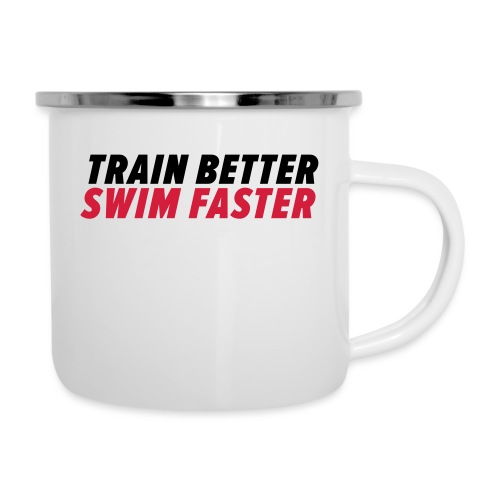 TRAIN BETTER. SWIM FASTER. BE GREAT. - Emaille-Tasse