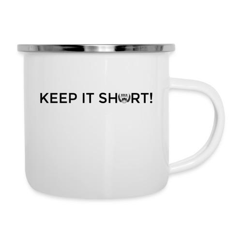keep it short - mug - Emaille-Tasse