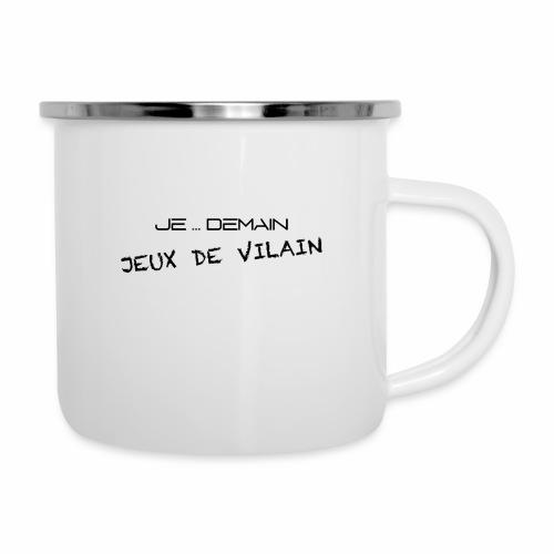 JE ... DEMAIN Jeux de Vilain - Tasse émaillée