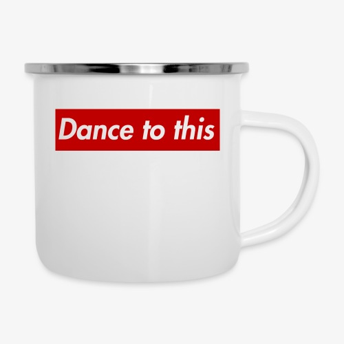 Dance to this - Emaille-Tasse