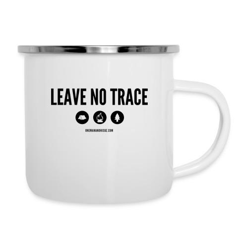 LEAVE NO TRACE Slogan - Camper Mug
