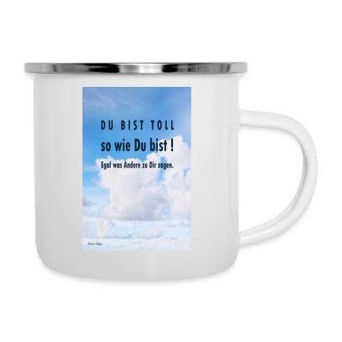 Du bist toll so wie Du bist! Motivation Spruch - Emaille-Tasse
