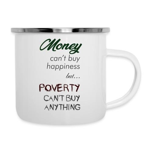 Money can't buy happiness - Tazza smaltata