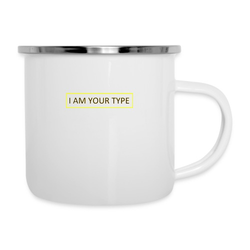 I AM YOUR TYPE - Taza esmaltada