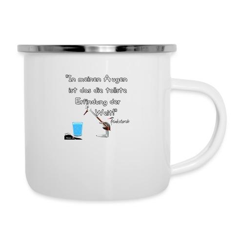 Zitat:In meine Augen ist das die besten Erfindung - Emaille-Tasse