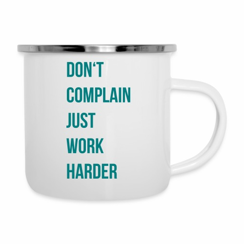 don't complain just work harder - Emaille mok