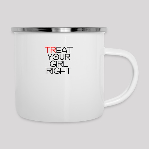 Treat Your Girl Right - Emaille mok