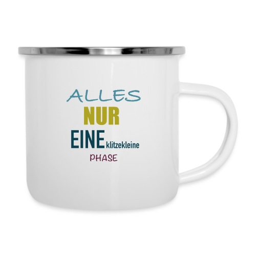 Mutti-Mutmacher: ALLES NUR EINE klitzekleine PHASE - Emaille-Tasse