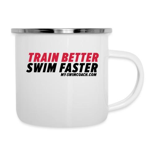 TRAIN BETTER. SWIM FASTER. - Emaille-Tasse