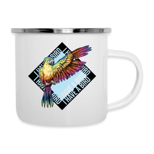 I have a bird - Papagei - Emaille-Tasse