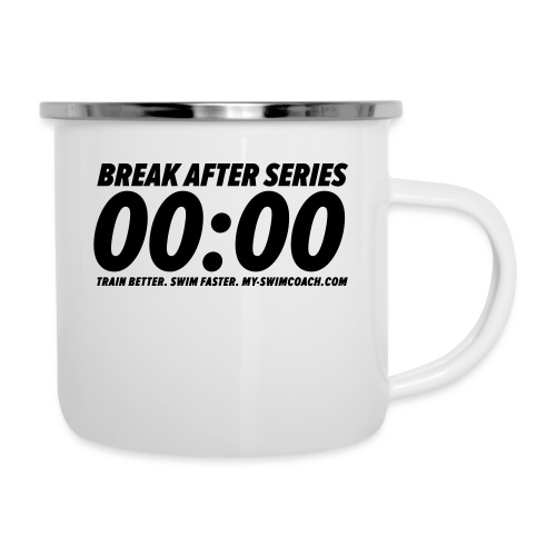 BREAK AFTER SERIES - Emaille-Tasse