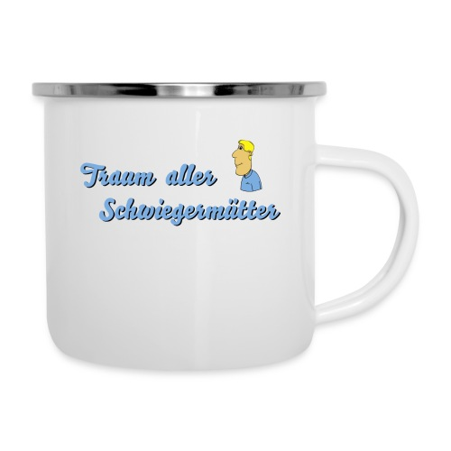 Traum aller Schwiegermütter - Emaille-Tasse