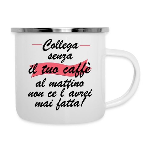 Collega senza il tuo caffè al mattino... - Tazza smaltata