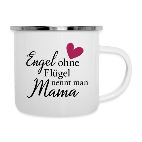Engel ohne Flügel nennt man Mama - Emaille-Tasse