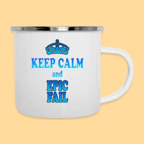 Keep Calm and... epic fail - Tazza smaltata