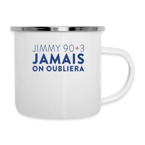 Jimmy 90+3 : Jamais on oubliera - Tasse émaillée
