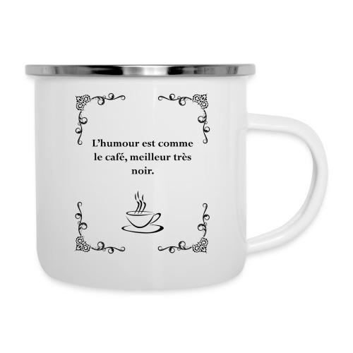 L'humour est comme le café, citation - Tasse émaillée