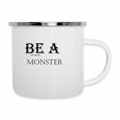 BE A MONSTER [MattMonster] - Camper Mug