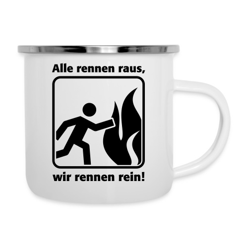 ALLE RENNEN RAUS, WIR RENNEN REIN! - Emaille-Tasse