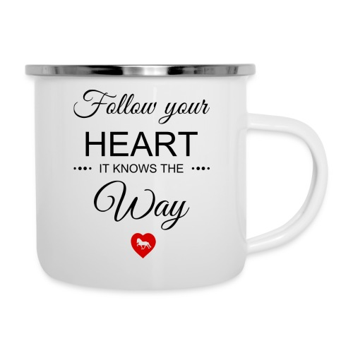 follow your heartbesser - Emaille-Tasse