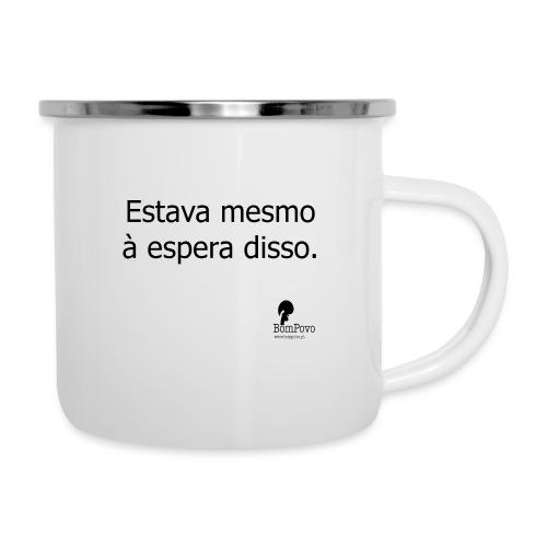 estavamesmoaesperadisso - Camper Mug