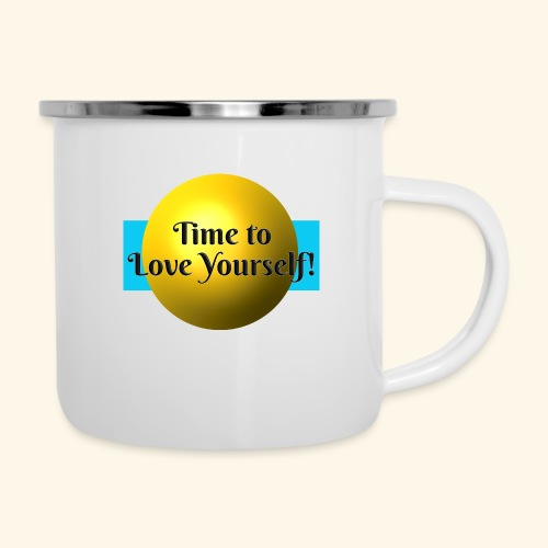 Time to Love Yourself - Emaille-Tasse