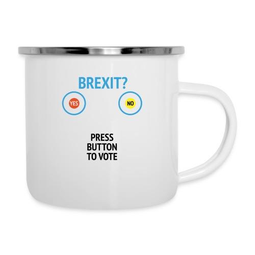 Brexit: Press Button To Vote - Emaljekrus