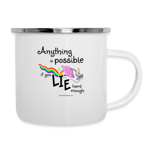 Anything Is Possible if you lie hard enough - Camper Mug