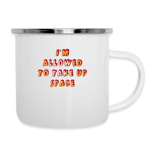 I m allowed to take up space - Camper Mug