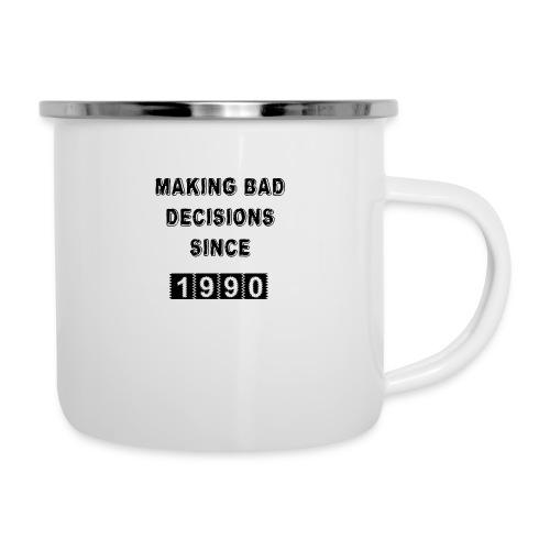 Making bad decisions since 1990 - Camper Mug
