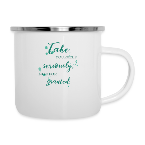 Take yourself seriously, not for granted - Camper Mug