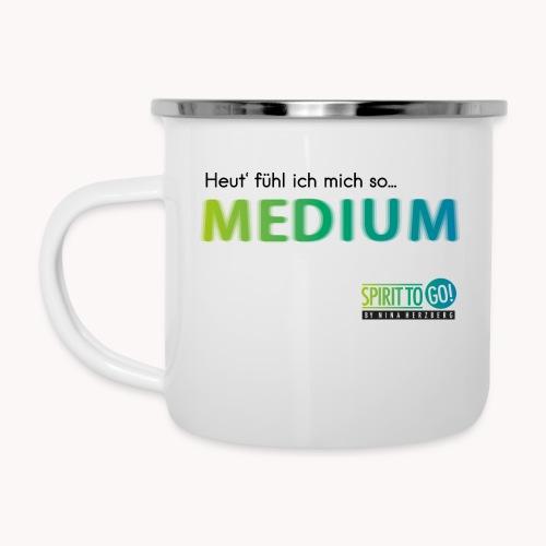 Heut´fühl ich mich so.... MEDIUM - Emaille-Tasse