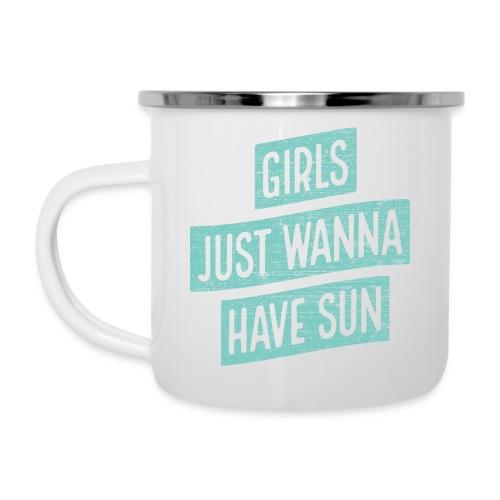 Girls just wanna have sun – Geschenkidee für Sie - Emaille-Tasse