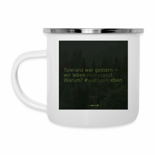 #weilbaum-T-Shirt Akzeptanz - Emaille-Tasse