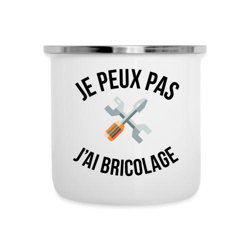 JE PEUX PAS - J'AI BRICOLAGE - Tasse émaillée