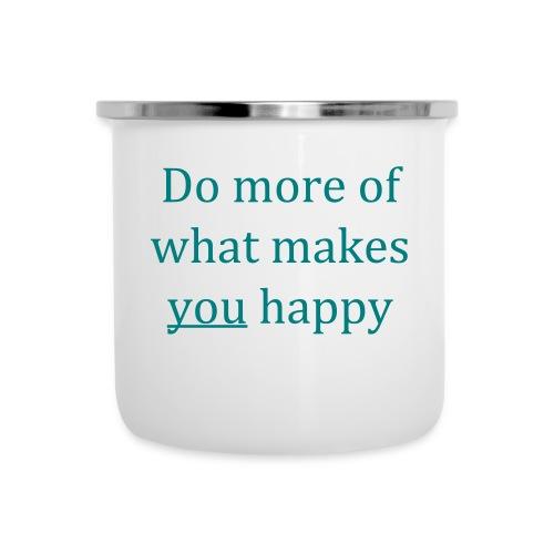 Do more of what makes you happy - Camper Mug