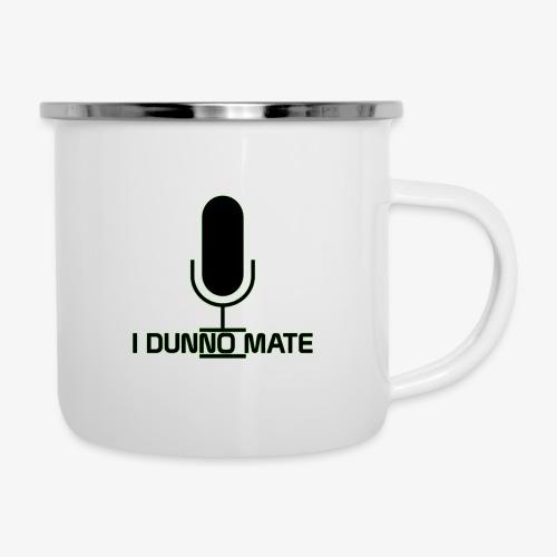 I Dunno Mate Logo - Camper Mug