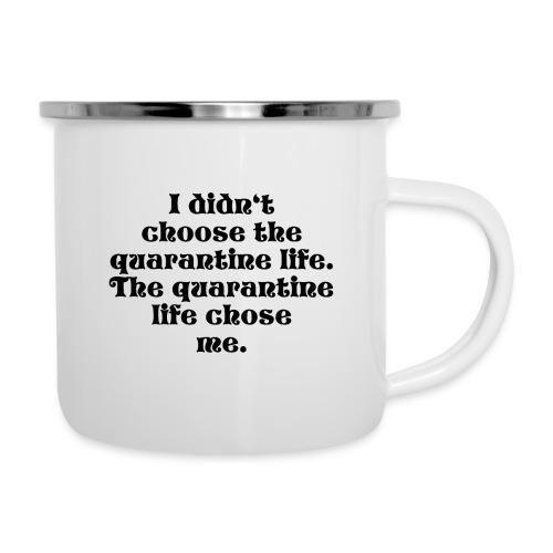 QUARANTINE LIFE - Emaille-Tasse