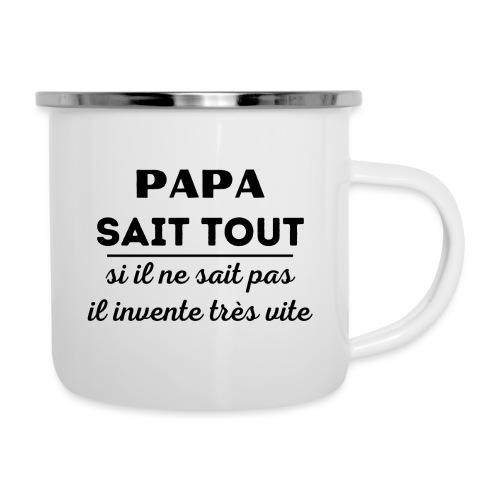 t-shirt papa sait tout il invente très vite - Tasse émaillée
