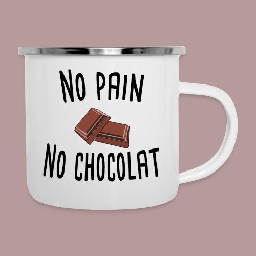 No pain no chocolat citation drôle - Tasse émaillée
