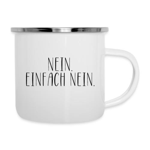 Nein. Einfach Nein. - witzige Tasse fürs Büro - Emaille-Tasse