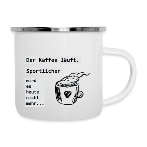 Der Kaffee läuft! Sportlicher wird es heute nicht - Emaille-Tasse