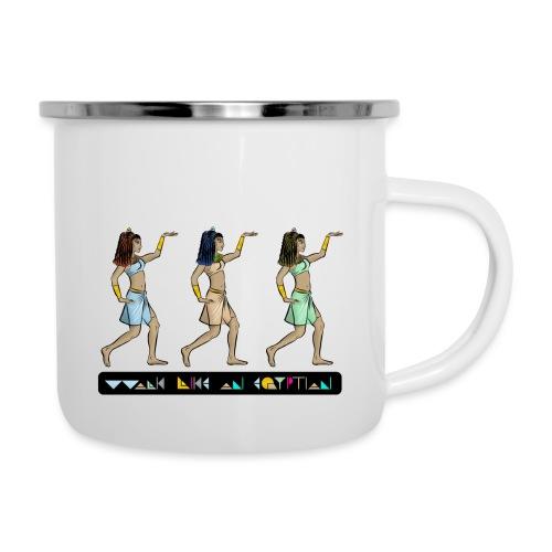 WALK LIKE AN EGYPTIAN I Prinzessinnen - Emaille-Tasse